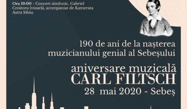"""28 MAI 2020: """"CARL FILTSCH-ANIVERSARE MUZICALĂ. 190 DE ANI DE LA NAȘTEREA MUZICIANULUI GENIAL AL SEBEȘULUI"""". PROGRAMUL ZILEI"""