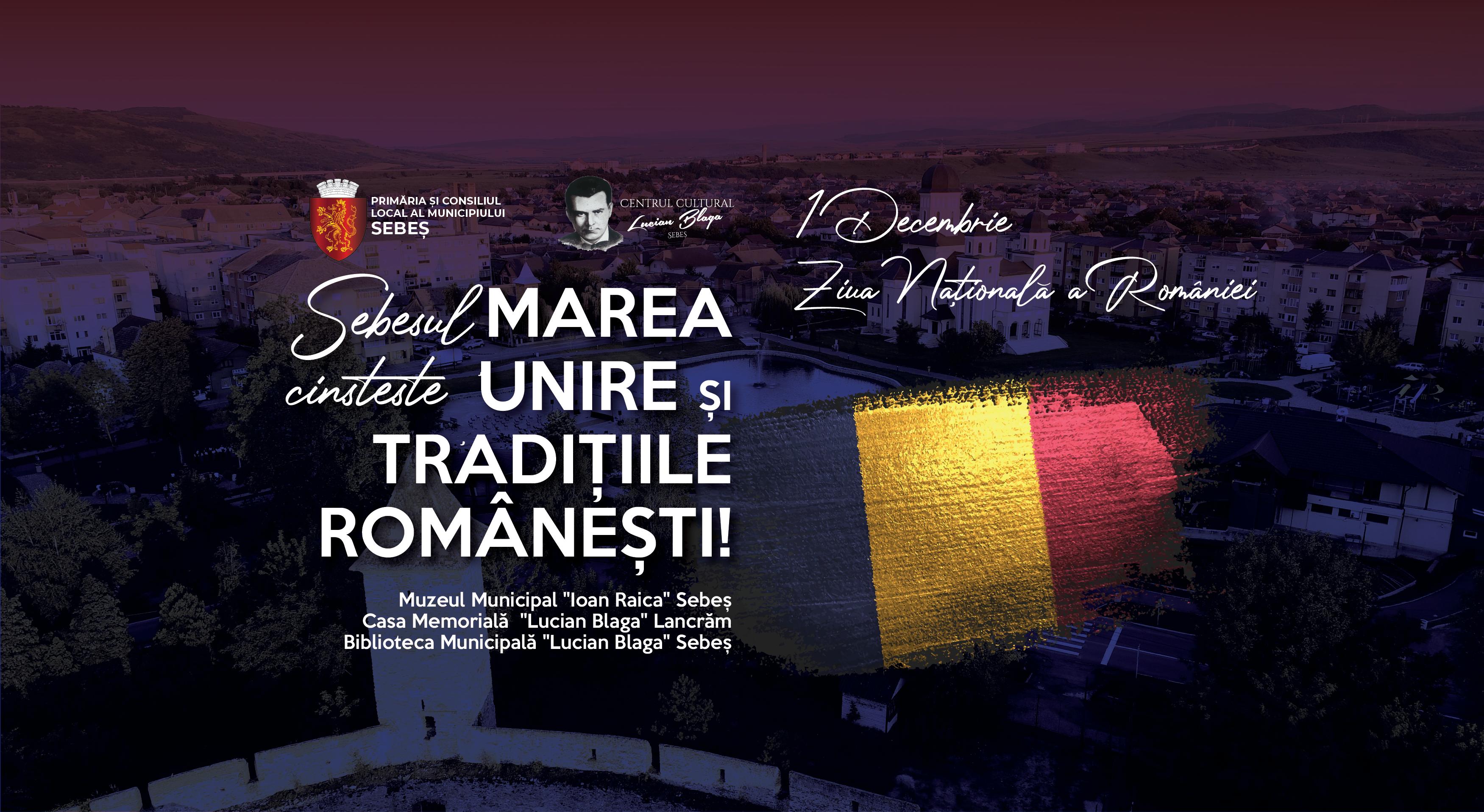 SEBEȘUL CINSTEȘTE MAREA UNIRE ȘI TRADIȚIILE ROMÂNEȘTI!