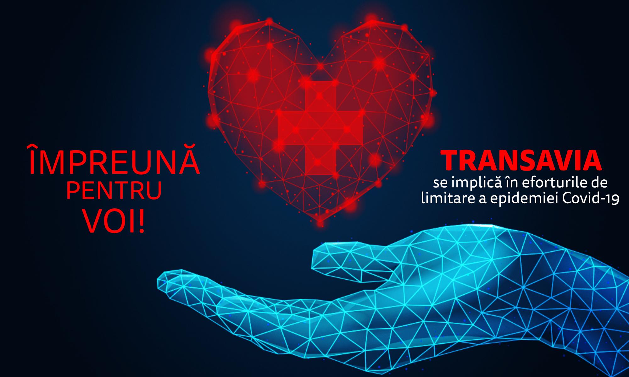 Impreuna pentru voi! Transavia se implica in eforturile de limitare a epidemiei Covid 19!